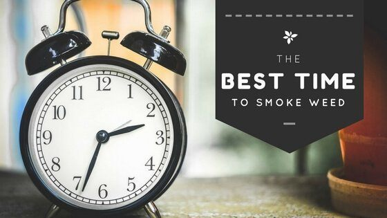 best time to smoke weed