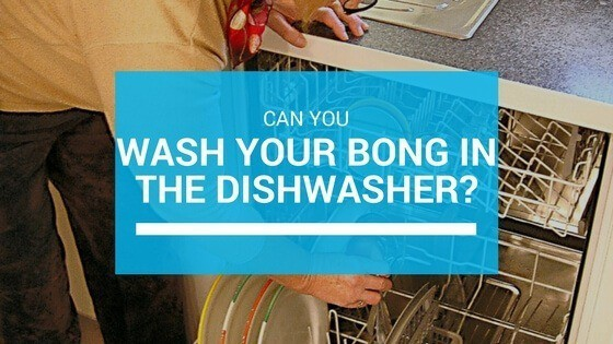 Can You Wash Your Bong in the Dishwasher