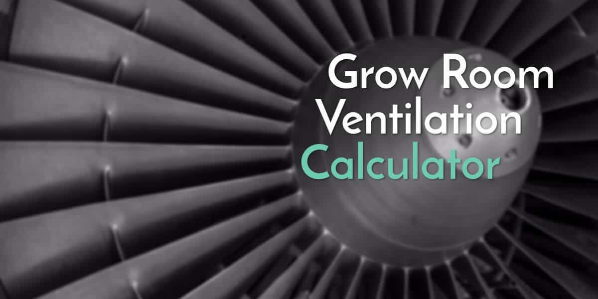 Grow Room Ventilation Calculator