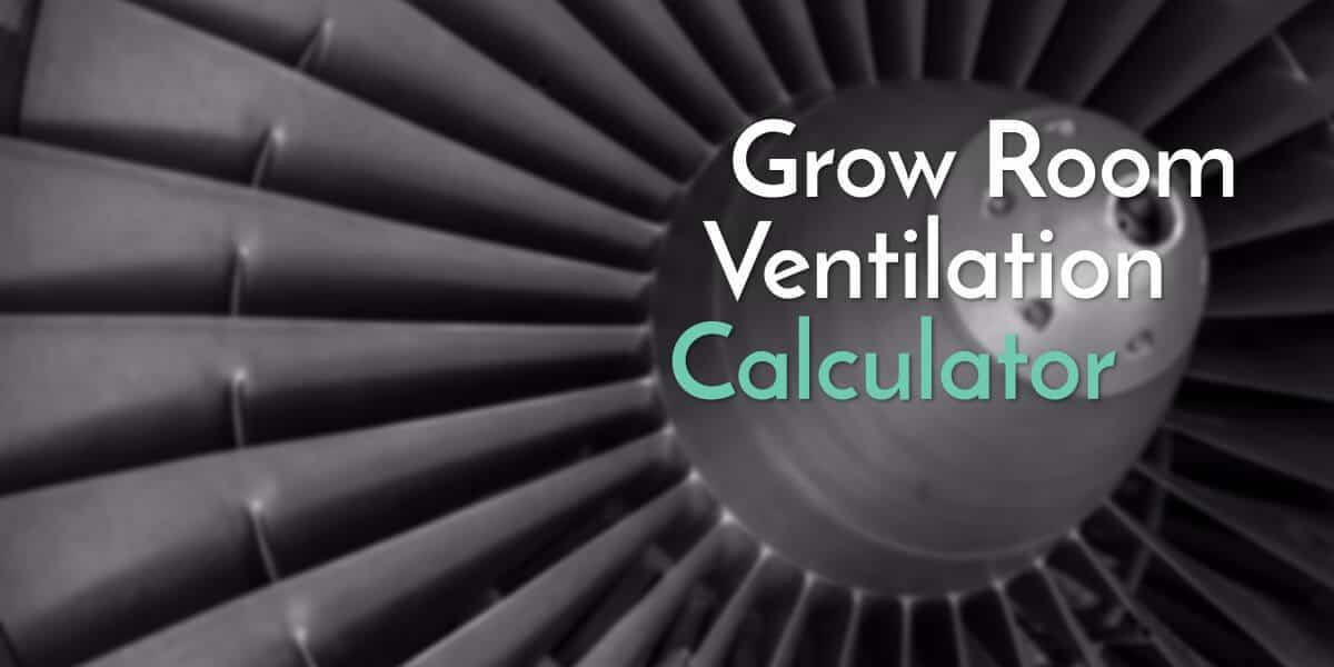Grow Room Ventilation Calculator