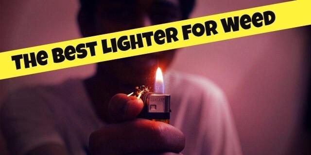Best Lighter for Weed