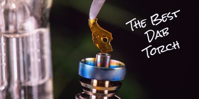 The Best Dab Torch