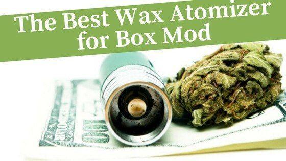 Best Wax Atomizer for Box Mod