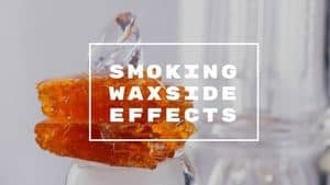Smoking Wax Side Effects