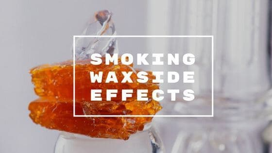 Smoking Wax Side Effects