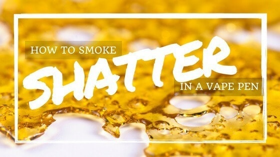 How to Smoke Shatter in a Vape Pen