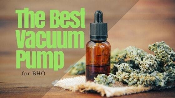 Best Vacuum Pump for BHO