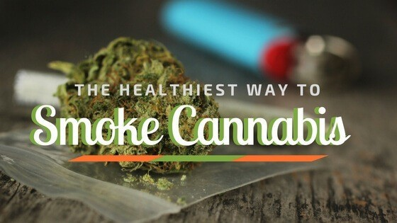 Healthiest way to smoke weed