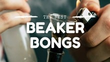 Best Beaker Bongs