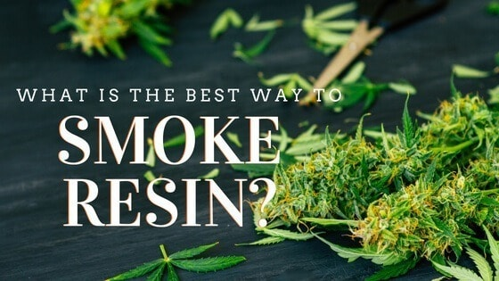 Best Way to Smoke Resin