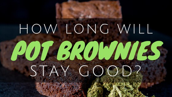 How Long Will Pot Brownies Stay Good