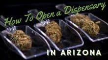 How to Open a Dispensary in Arizona