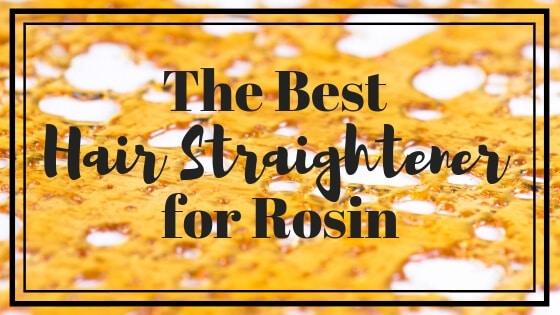 Best Hair Straightener for Rosin