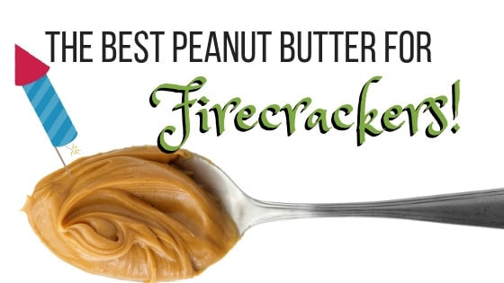 Best Peanut Butter for Firecrackers