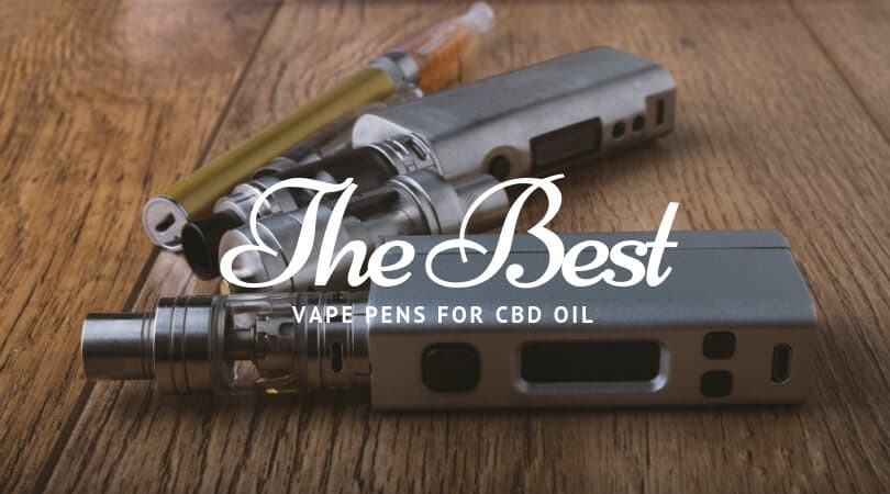 best vape pen for cbd oil