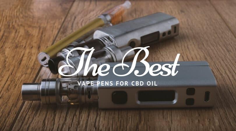 best vape pen for cbd oil
