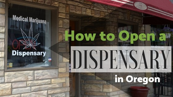 How to Open a Dispensary in Oregon